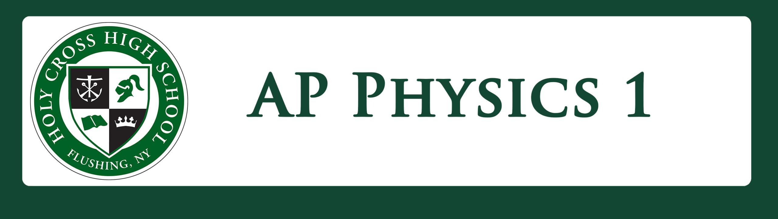 ap physics 1 | Holy Cross High School